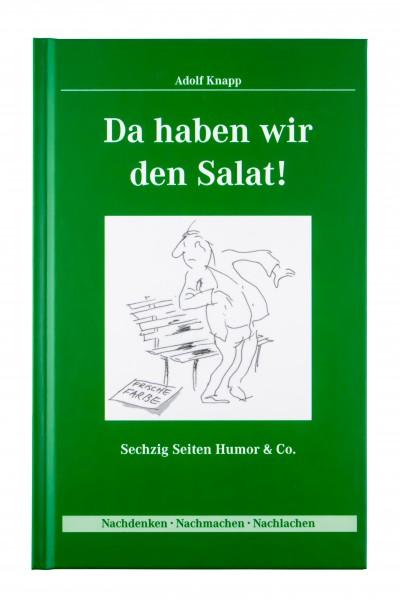 Adolf Knapp: Da haben wir den Salat!